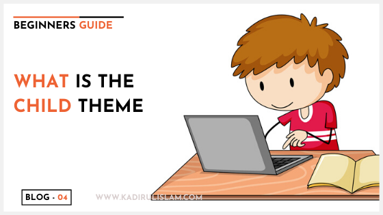 What is the Child Theme in wordpress -2020