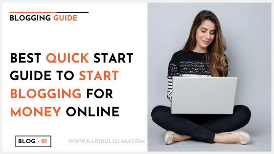 The Best Quick Start Guide to Start Blogging for Money Online -2020